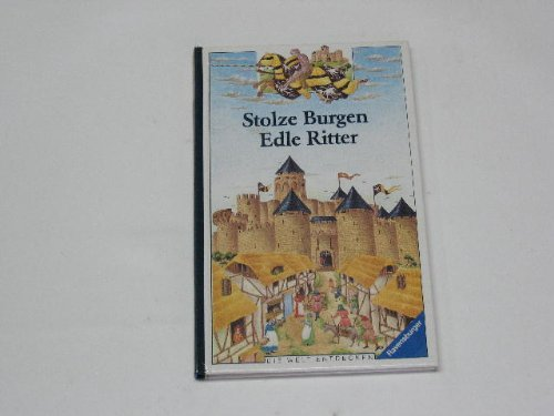 9783473383139: Stolze Burgen, edle Ritter, Bd 13