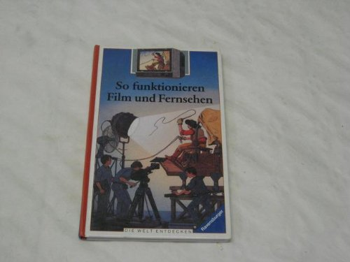 9783473383443: So funktioniert Film und Fernsehen, Bd 44