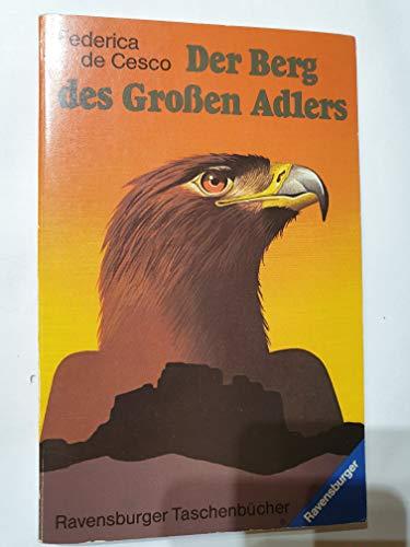 9783473387649: Der Berg des Grossen Adlers