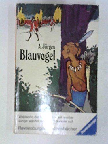 9783473390762: Blauvogel ( Ab 11 J.). Wahlsohn der Irokesen. ( RTB Abenteuer).