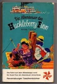 Die Abenteuer des Huckleberry Finn: Mark Twain