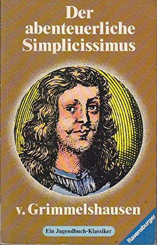 Der abenteuerliche Simplicissimus. [Hrsg. von Barbara Gehrts], Ravensburger Taschenbücher ; 132 - Grimmelshausen, Hans Jakob Christoffel von