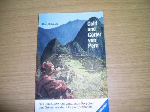 Gold und Götter von Peru: Hans Baumann