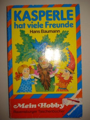 Kasperle hat viele Freunde: Hans Baumann