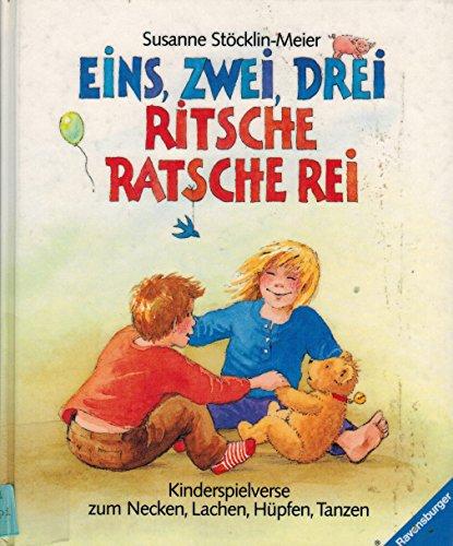 9783473410705: Eins, zwei, drei - ritsche, ratsche, rei: Kinderspielverse zum Necken, Lachen, Hüpfen, Tanzen