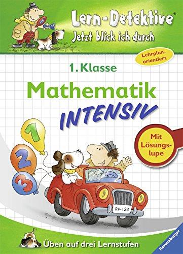 9783473413584: Lern-Detektive. Mathematik intensiv (1. Klasse): Üben auf drei Lernstufen. Jetzt blick ich durch