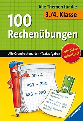 9783473419647: Alle Themen fuer die ... Klasse. - [Ravensburg] 3/4.100 Rechenuebungen : alle Grundrechenarten, Textaufgaben / [Text: M. Ardemani; C. Zinser u.a.] Ravensburger Buchverl. Maie