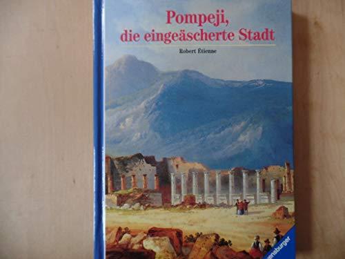 9783473420292: Pompeji, die eingeäscherte Stadt
