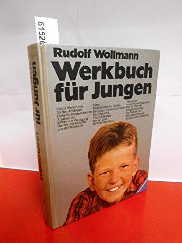 9783473423163: Werkbuch fuer Jungen - Das Bastelbuch mit Einfuehrungen in die Grundlagen der Technik
