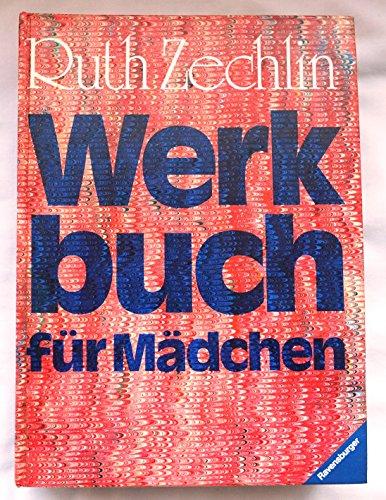 Werkbuch für Mädchen und alle, die mit klassischen handwerklichen Grundlagen eigene Werk-...