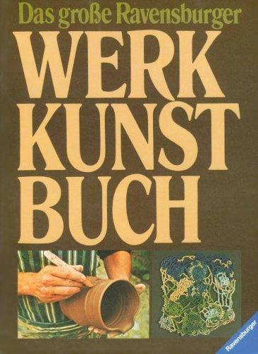Das grosse Ravensburger Werkkunstbuch (German Edition): Lammer, Jutta