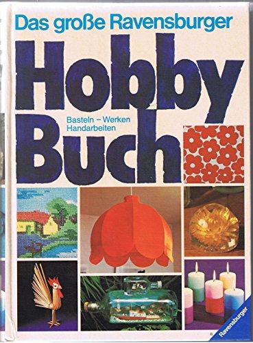 9783473423538: Das gro�e Hobbybuch. Basteln-Werken-Handarbeiten