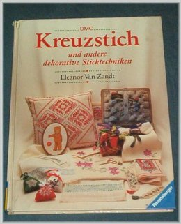 9783473424481: Dmc Kreuzstich Und Andere Dekorative Sticktechniken
