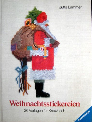 Weihnachtsstickereien : 26 Vorlagen für Kreuzstich.: Lammà r, Jutta: