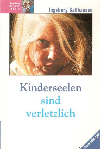 Kinderseelen sind verletzlich: Ballhausen, Ingeborg:
