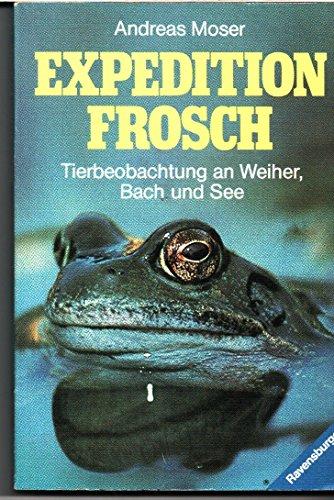 9783473431335: Expedition Frosch. Tierbeobachtungen an Weiher, Bach und See