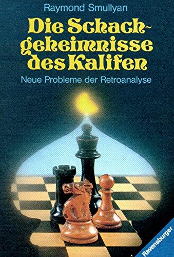 9783473431892: Die Schachgeheimnisse des Kalifen, Neue Probleme der Retroanalyse