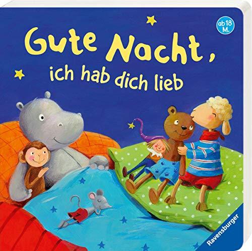 Gute Nacht, ich hab dich lieb: Ab 18 Monate: Regina Schwarz