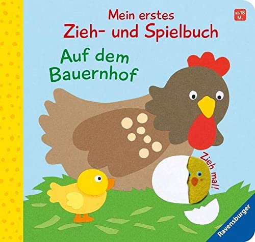 Mein erstes Zieh- und Spielbuch: Auf dem Bauernhof; Ill. v. Neubacher-Fesser, Monika; Deutsch; durchg. farb. Ill. u. Text - Sandra Grimm