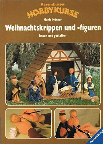9783473456635: Weihnachtskrippen und -figuren. Bauen und gestalten