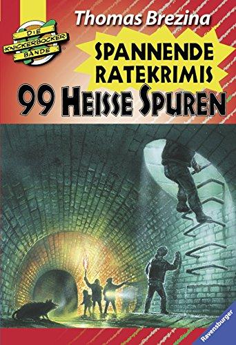 9783473471331: Die Knickerbocker- Bande. 99 heisse Spuren. Sammelband. Spannende Ratekrimis. ( Ab 9 J.).