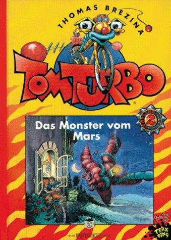 9783473472024: Tom Turbo, Bd.2, Das Monster vom Mars