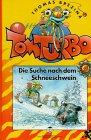Tom Turbo, Bd.9, Die Suche nach dem Schneeschwein - Brezina, Thomas