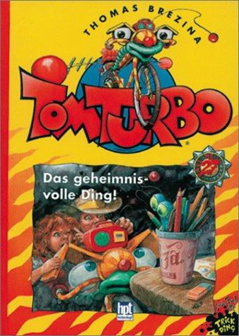 9783473472277: Tom Turbo, Bd.27, Das geheimnisvolle Ding