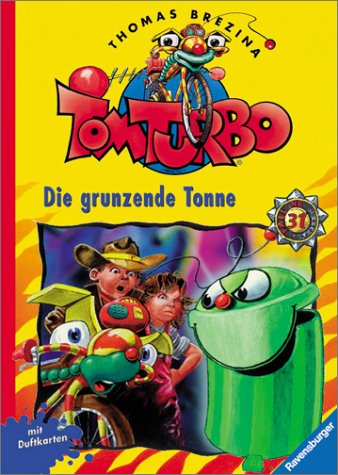 Tom Turbo, Bd.31, Die grunzende Tonne - Brezina, Thomas; Bayer, Robert (Rooobert).