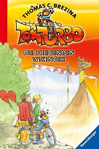 9783473472604: Tom Turbo 07. Der fliegende Wikinger
