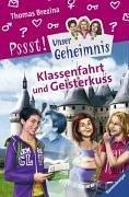 9783473474226: Unser Geheimnis 22: Klassenfahrt und Geisterkuss