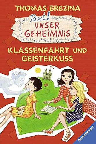 9783473474349: Unser Geheimnis 22. Klassenfahrt und Geisterkuss