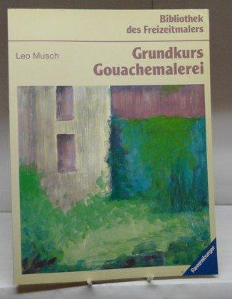 9783473482528: Grundkurs Gouachemalerei