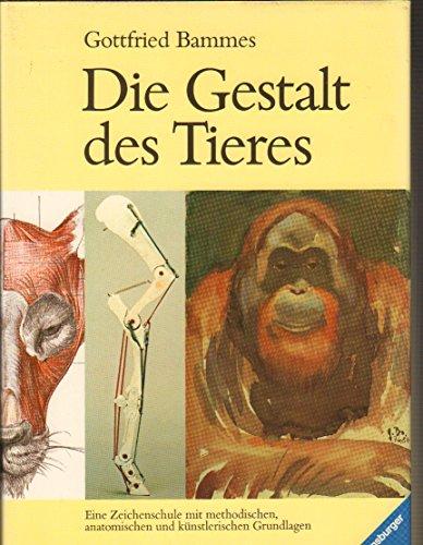 9783473483495: Die Gestalt des Tieres. Eine Zeichenschule mit methodischen, anatomischen und künstlerischen Grundlagen.