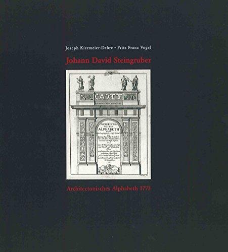 9783473483945: Johann David Steingruber. Architectonisches Alphabet 1773 by Joseph Kiermeier...