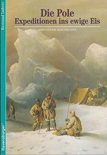 9783473510054: Die Pole - Expeditionen ins ewige Eis