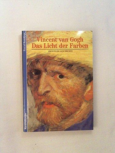 Vincent van Gogh, Das Licht der Farbe: Bonafoux, Pascal:
