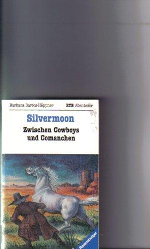 9783473515172: Silvermoon: Zwischen Cowboys und Comanchen