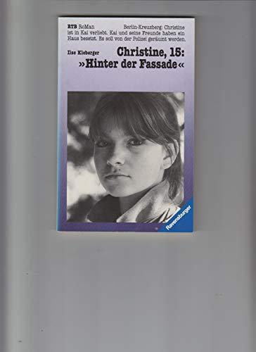 """Christine, fünfzehn: """"Hinter der Fassade"""". Ravensburger Taschenbuch: Kleberger, Ilse:"""