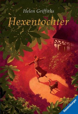 Hexentochter. ( Ab 12 J.).: Griffiths, Helen, Funke,