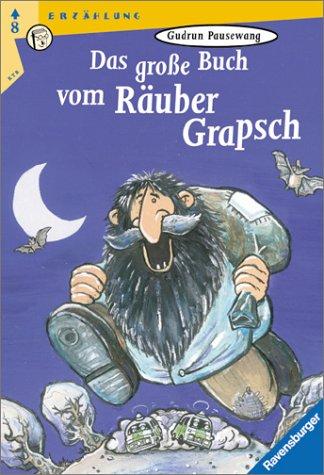 9783473521036: Das große Buch vom Räuber Grapsch. ( Ab 8 J.).
