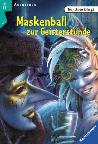 Maskenball zur Geisterstunde (Ravensburger Taschenbücher): Allan (Hrsg.), Tony: