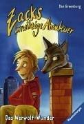 9783473523061: Zacks irrwitzige Abenteuer 05: Das Werwolf-Wunder.