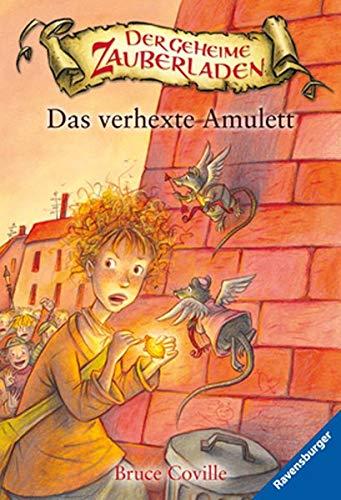 Der geheime Zauberladen 04. Das verhexte Amulett (3473523291) by Bruce Coville