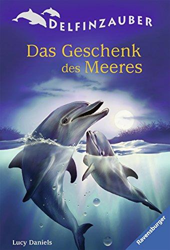 Delfinzauber 04. Das Geschenk des Meeres (3473523380) by Lucy Daniels