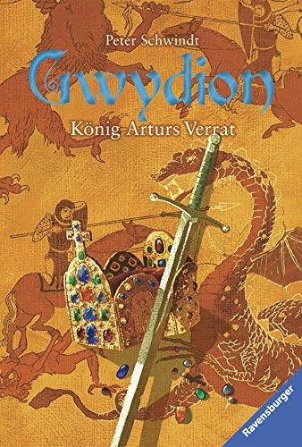 Gwydion 3: König Arturs Verrat: Schwindt, Peter