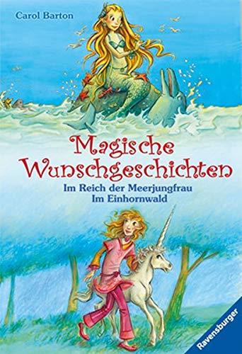9783473524181: Magische Wunschgeschichten - Im Reich der Meerjungfrau/Im Einhornwald