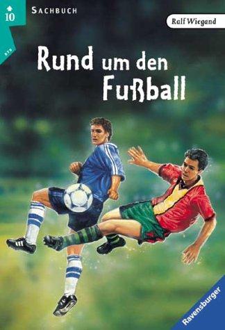 9783473530847: Rund um den Fußball. ( Ab 10 J.).