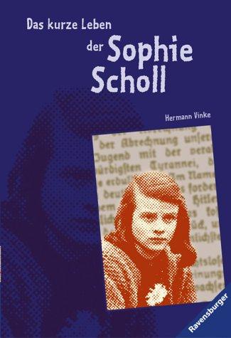 9783473542086: Das kurze Leben der Sophie Scholl