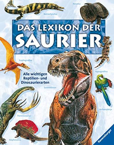 9783473551187: Das Lexikon der Saurier: Alle wichtigen Reptilien- und Dinosaurierarten